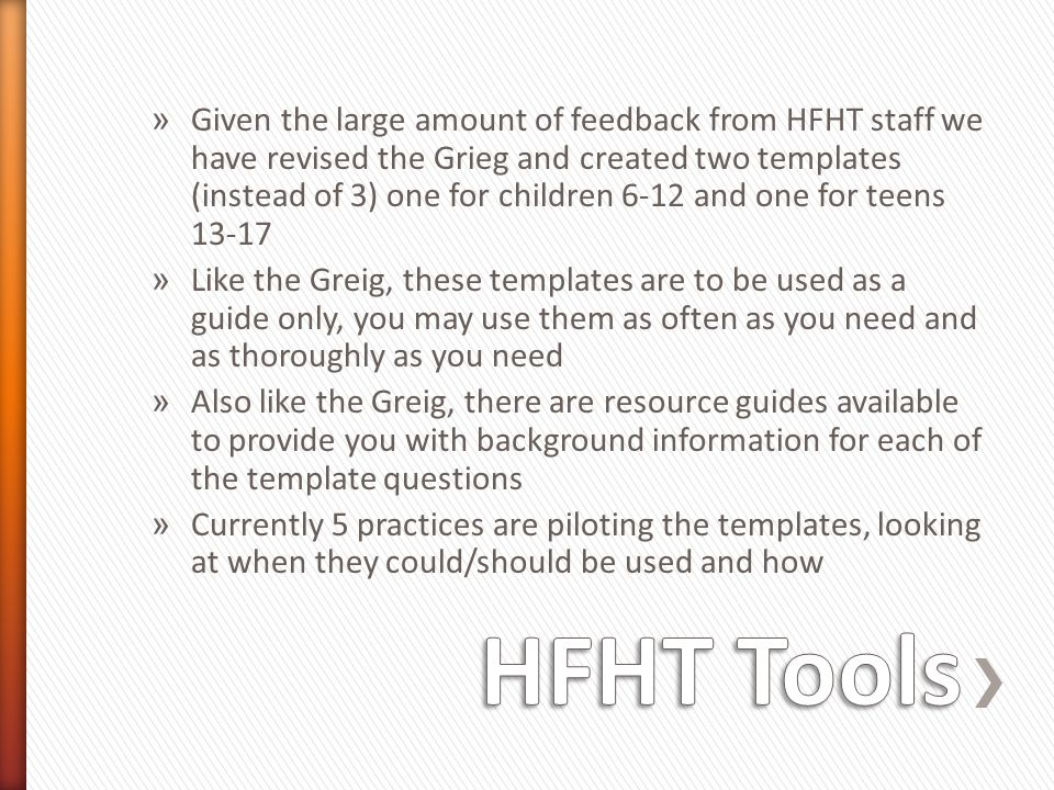 Given the large amount of feedback from HFHT staff we have revised the Grieg and created two templates (instead of 3) one for children 6-12 and one for teens 13-17