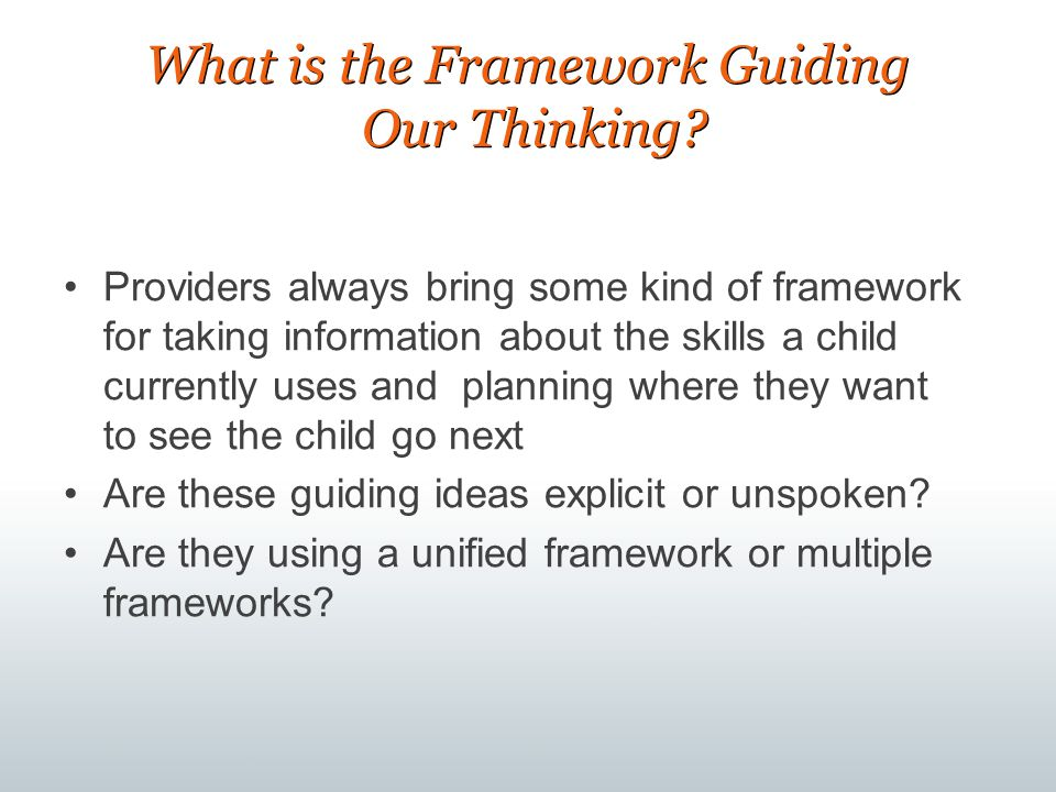 What is the Framework Guiding Our Thinking