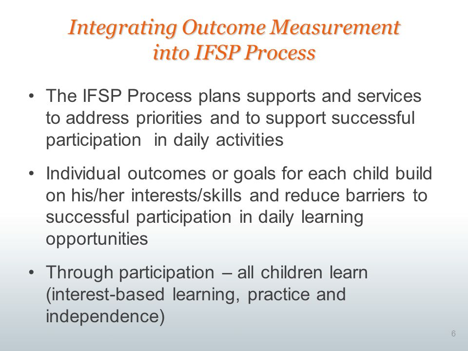 Integrating Outcome Measurement into IFSP Process