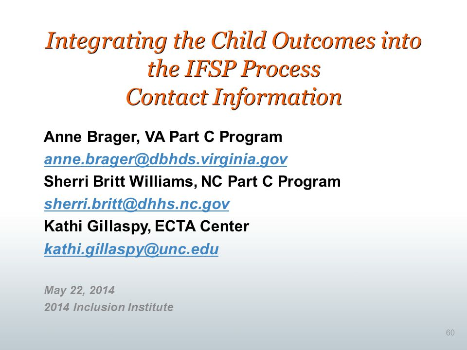 Integrating the Child Outcomes into the IFSP Process Contact Information Anne Brager, VA Part C Program.