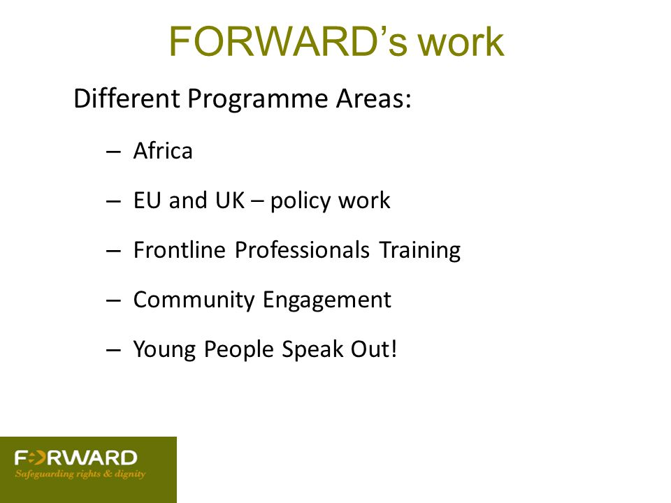 FORWARD's work Different Programme Areas: Africa