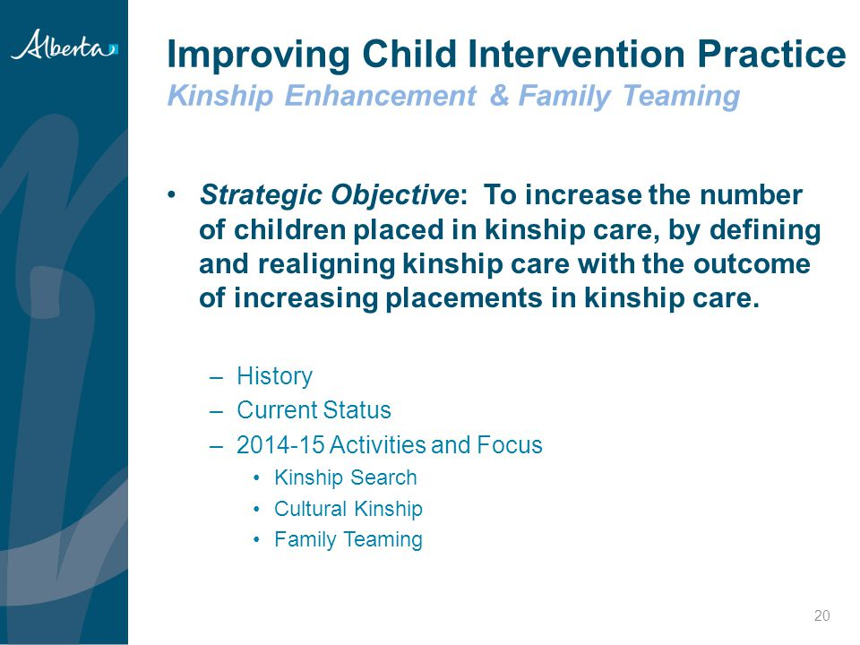 Improving Child Intervention Practice Kinship Enhancement & Family Teaming