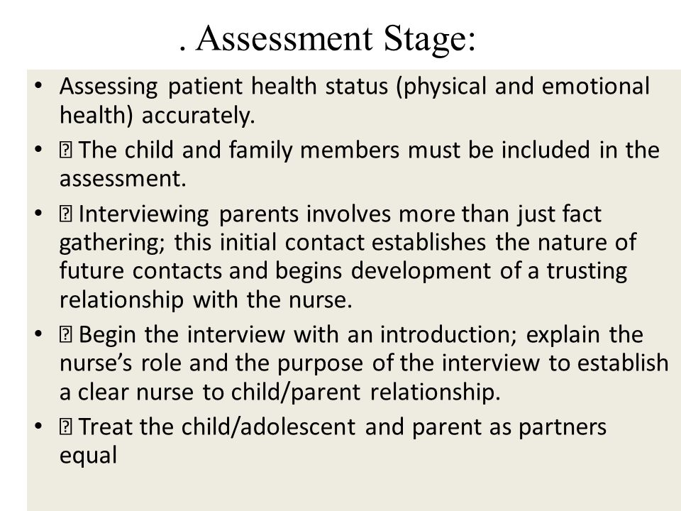 . Assessment Stage: Assessing patient health status (physical and emotional health) accurately.