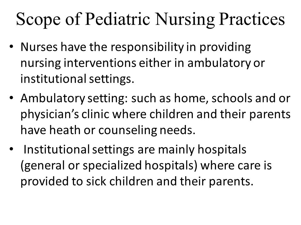 Scope of Pediatric Nursing Practices