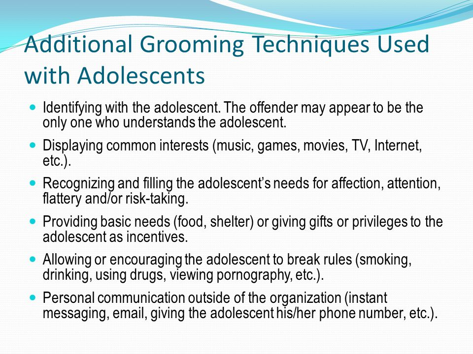 Additional Grooming Techniques Used with Adolescents