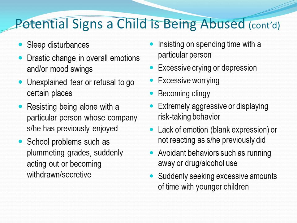 Potential Signs a Child is Being Abused (cont'd)