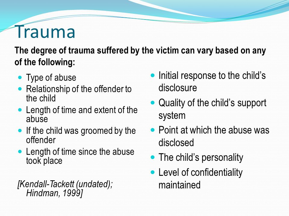 Trauma Initial response to the child's disclosure