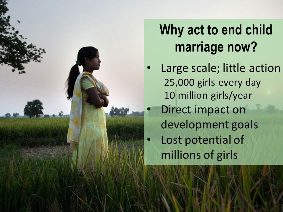 Why act to end child marriage now