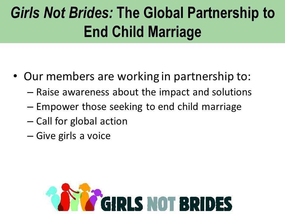 Girls Not Brides: The Global Partnership to End Child Marriage