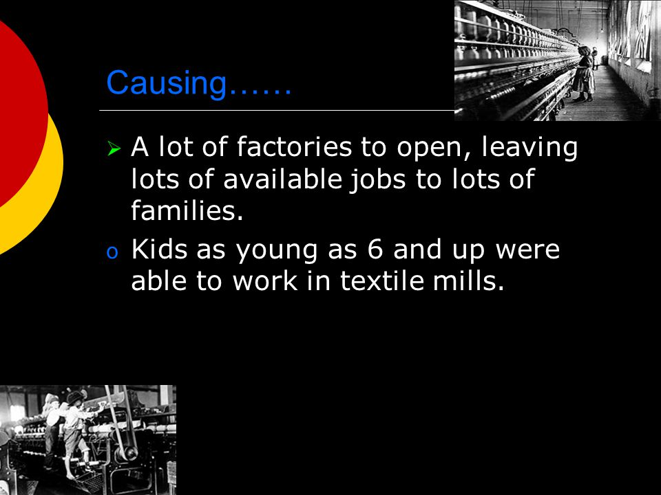 Causing…… A lot of factories to open, leaving lots of available jobs to lots of families.