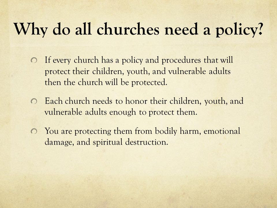 Why do all churches need a policy