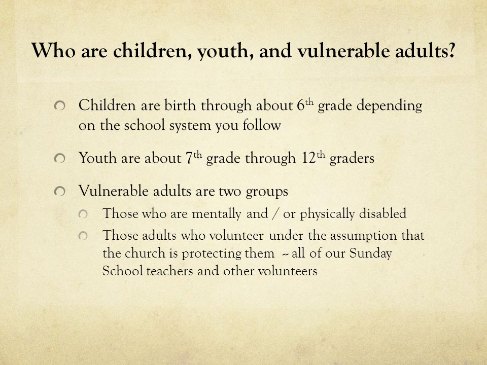 Who are children, youth, and vulnerable adults