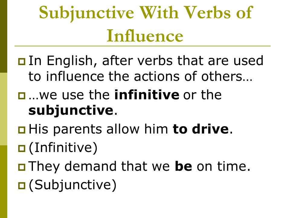 Subjunctive With Verbs of Influence