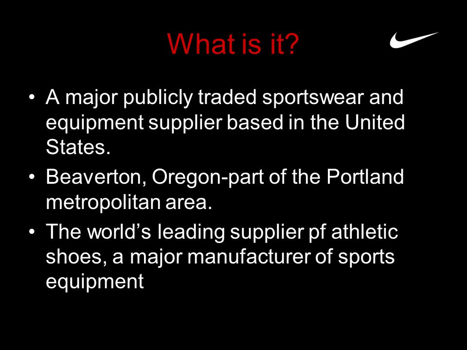 What is it A major publicly traded sportswear and equipment supplier based in the United States.