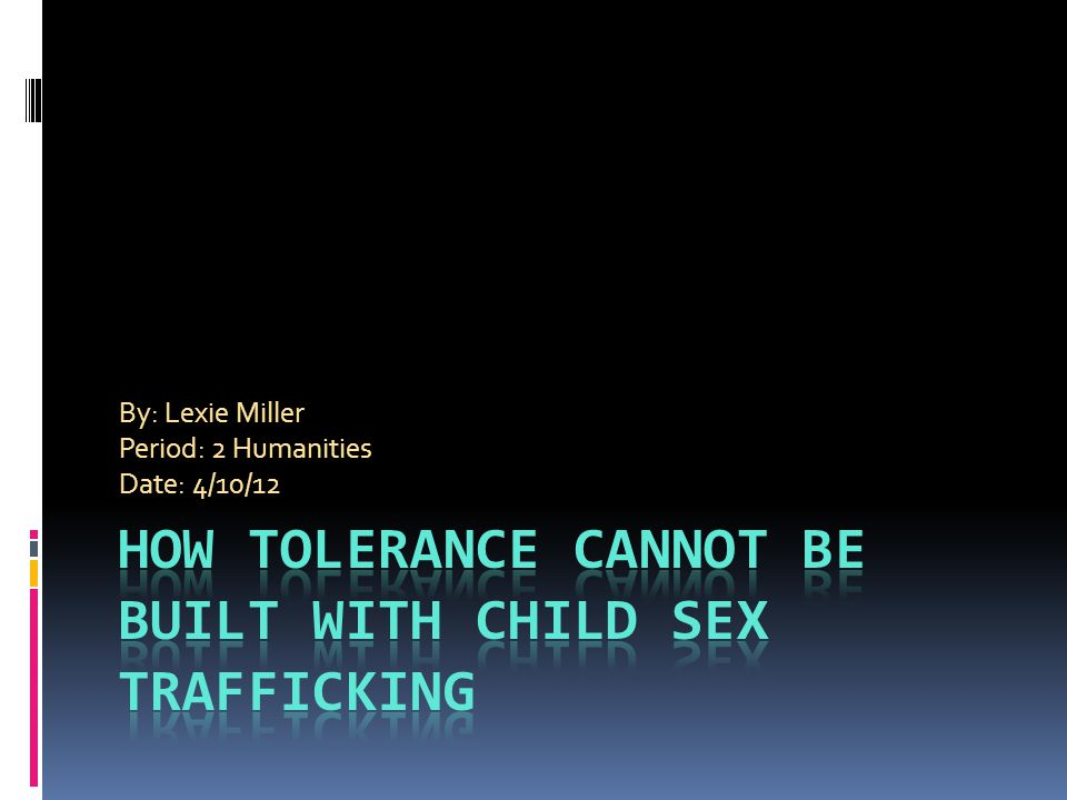 How Tolerance Cannot be Built with Child Sex Trafficking