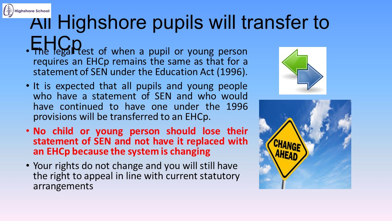 All Highshore pupils will transfer to EHCp