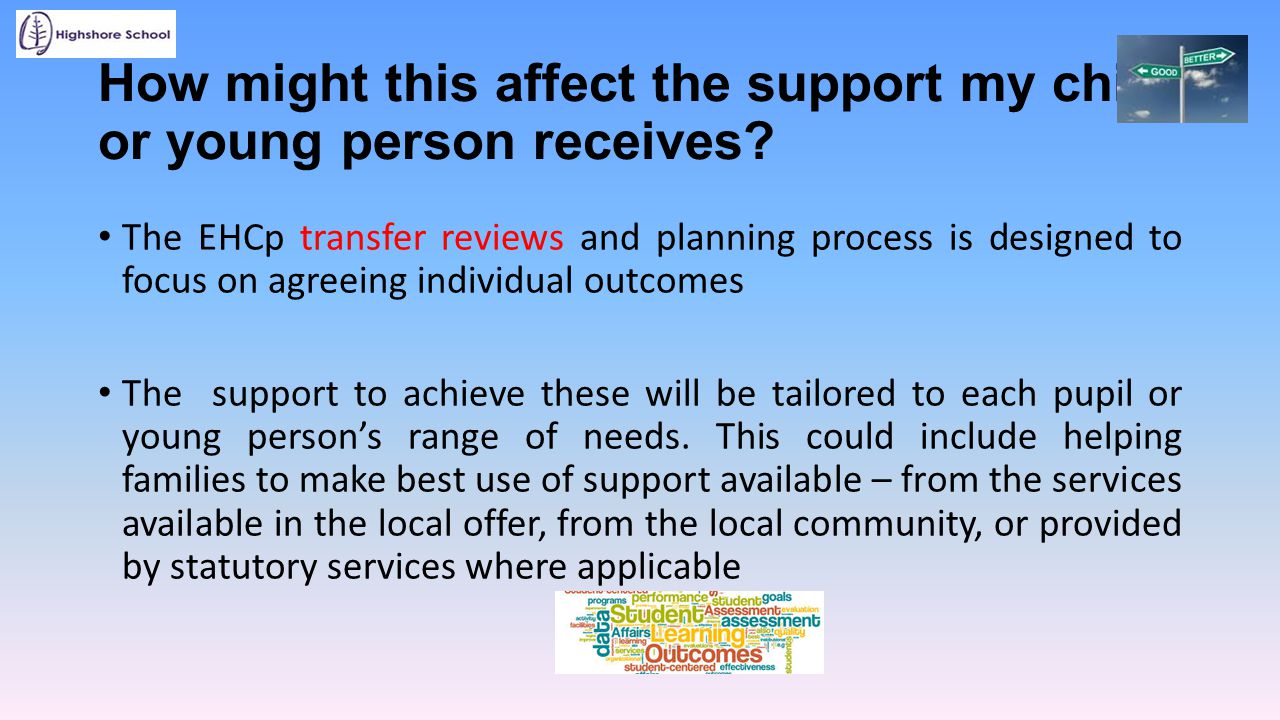 How might this affect the support my child or young person receives