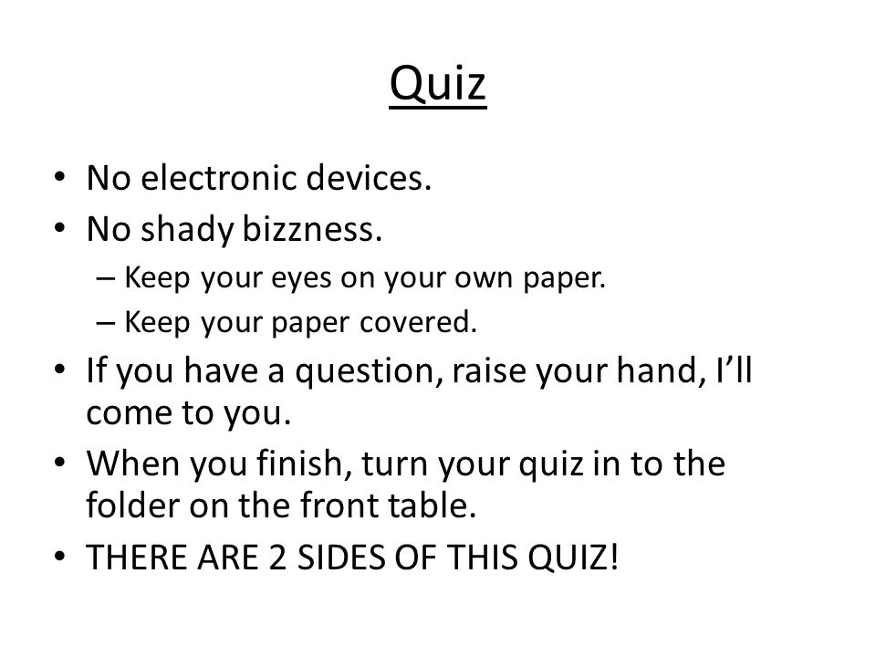 Quiz No electronic devices. No shady bizzness.
