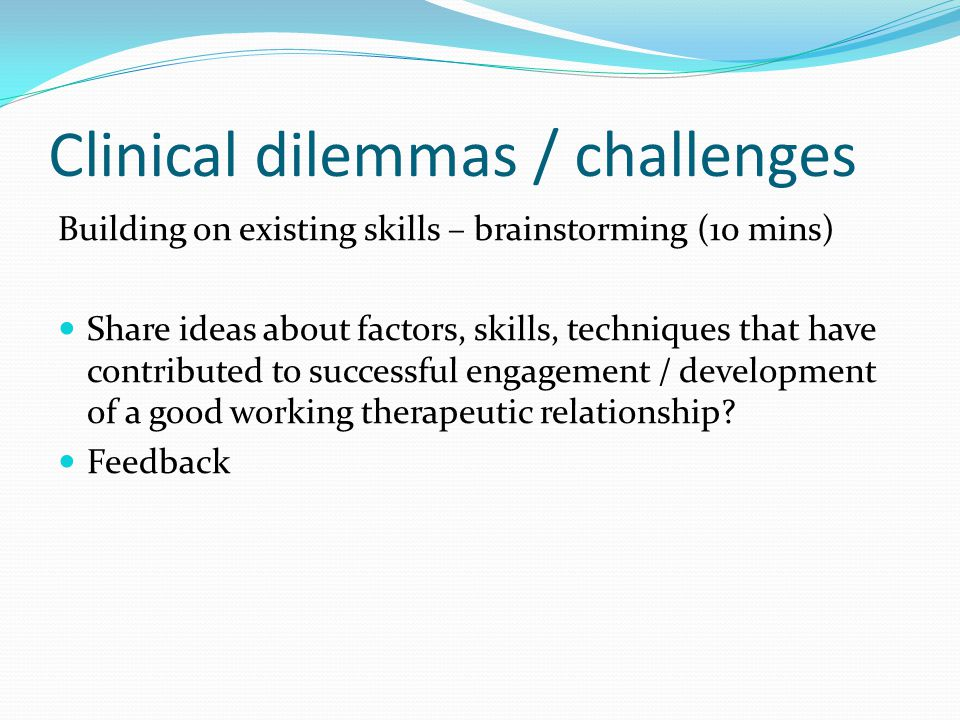 Clinical dilemmas / challenges