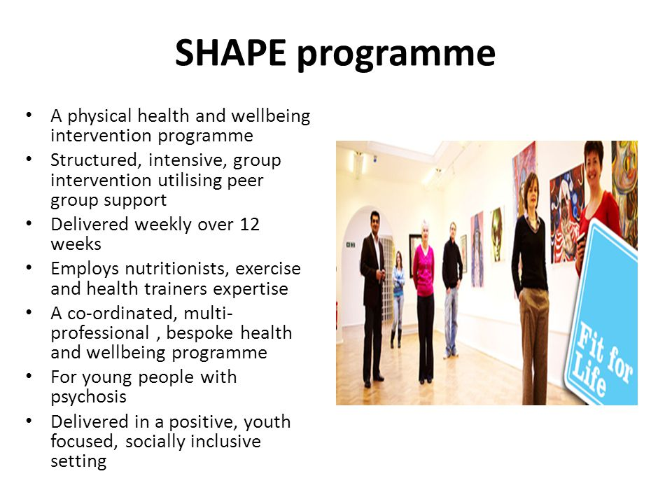 SHAPE programme A physical health and wellbeing intervention programme