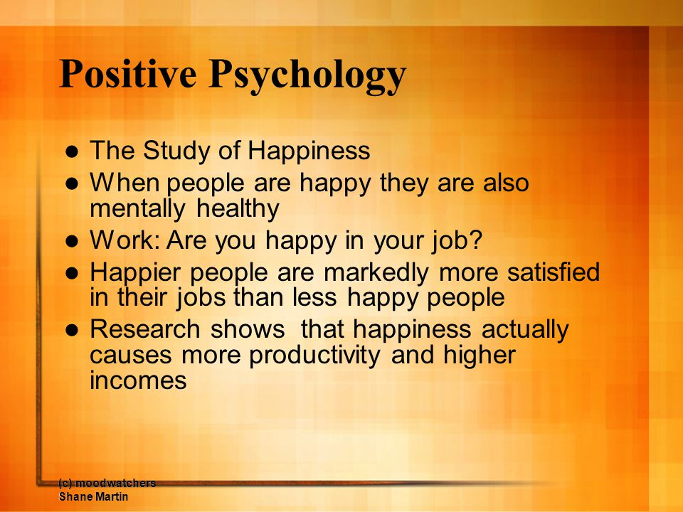 Positive Psychology The Study of Happiness