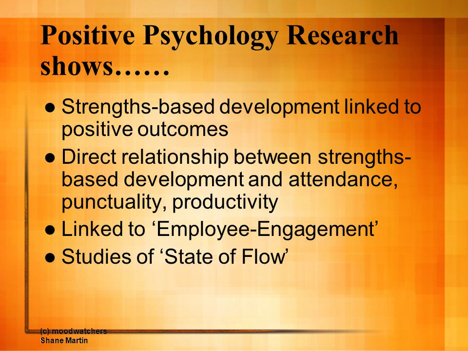 Positive Psychology Research shows……