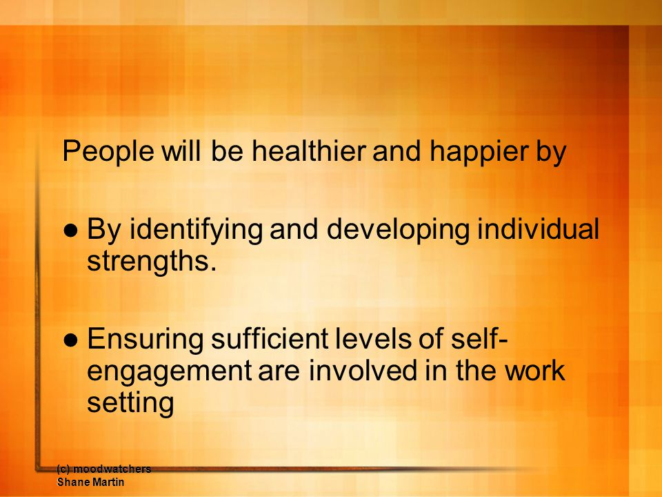 People will be healthier and happier by