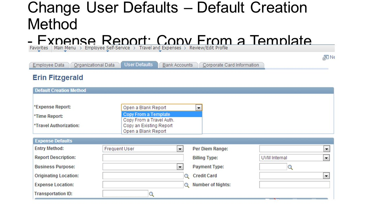 Change User Defaults – Default Creation Method - Expense Report: Copy From a Template