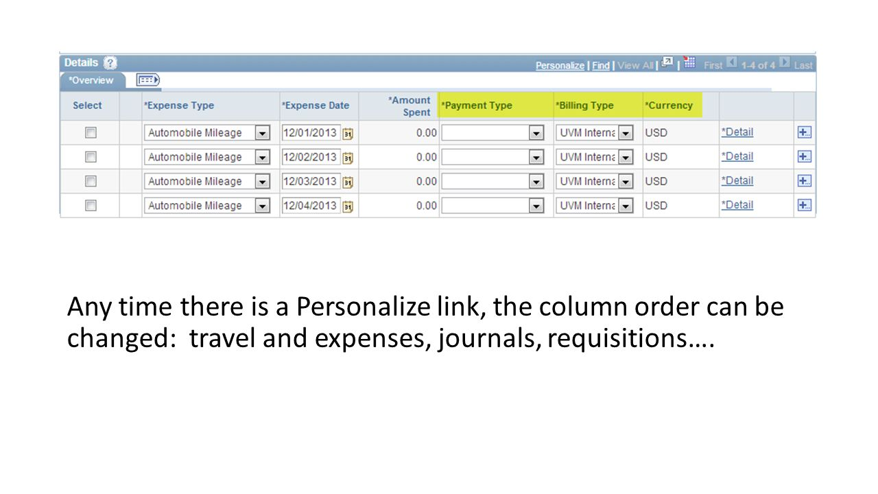 Any time there is a Personalize link, the column order can be changed: travel and expenses, journals, requisitions….