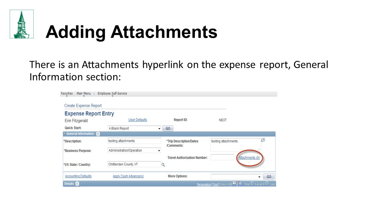 Adding Attachments There is an Attachments hyperlink on the expense report, General Information section: