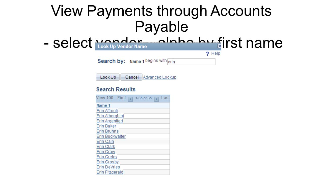 View Payments through Accounts Payable - select vendor – alpha by first name