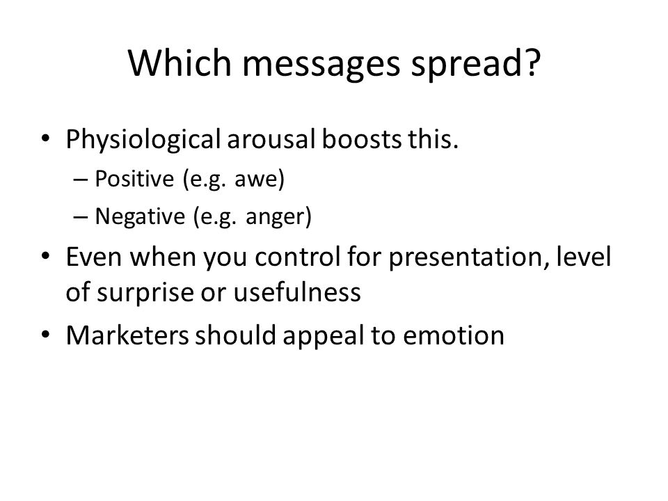Which messages spread Physiological arousal boosts this.