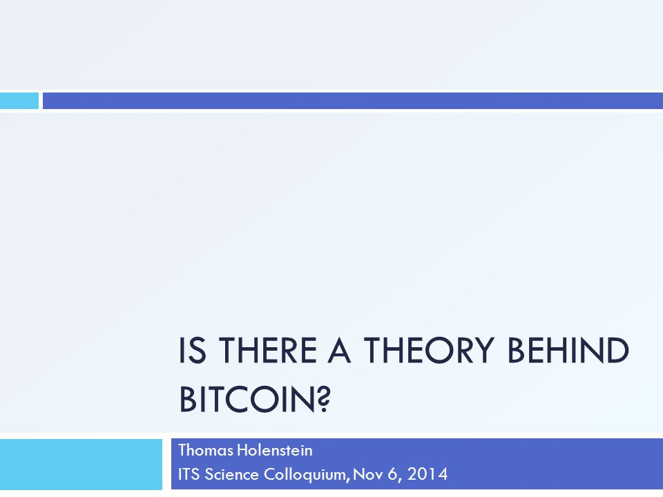Is there a Theory behind Bitcoin