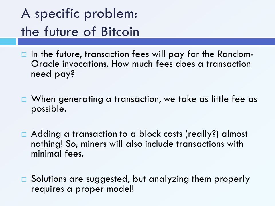 A specific problem: the future of Bitcoin
