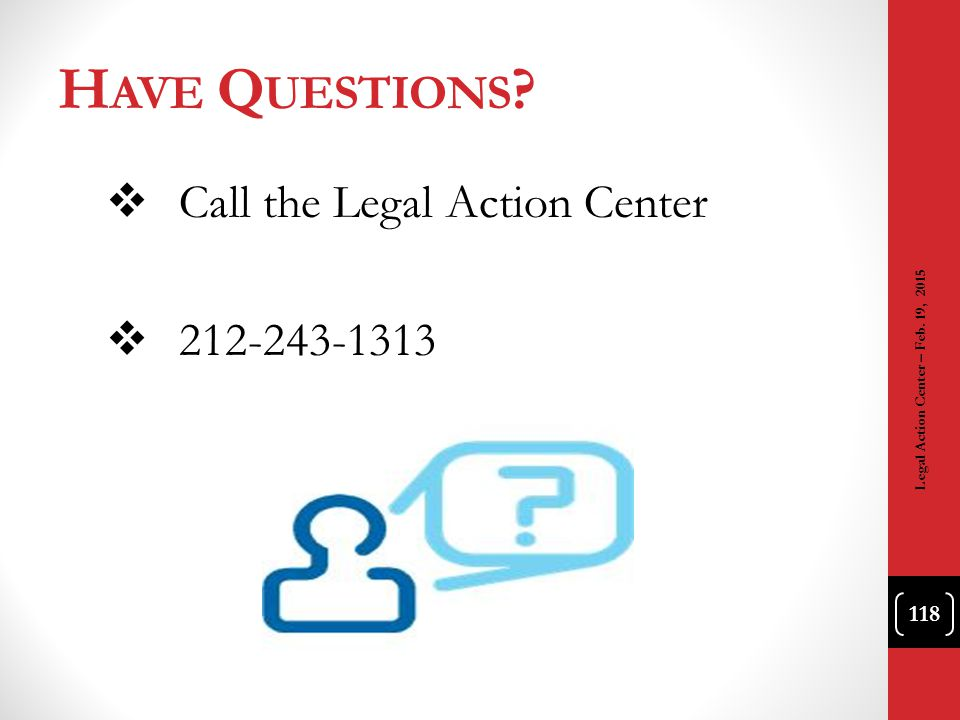 Have Questions Call the Legal Action Center 212-243-1313