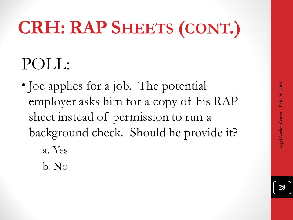 CRH: RAP Sheets (cont.) POLL: