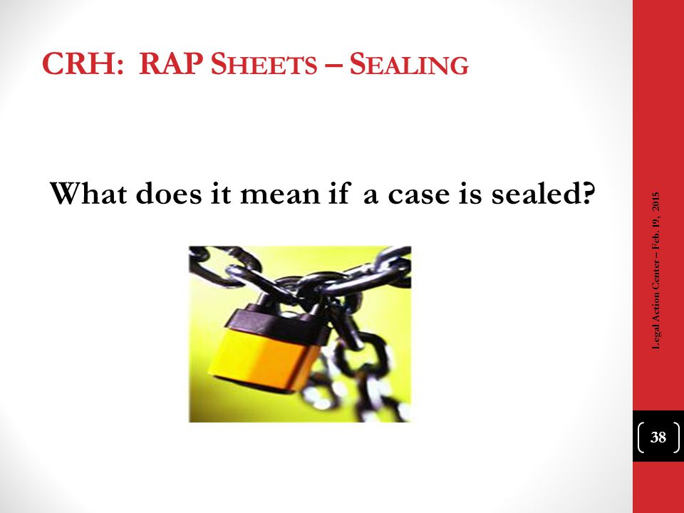 CRH: RAP Sheets – Sealing