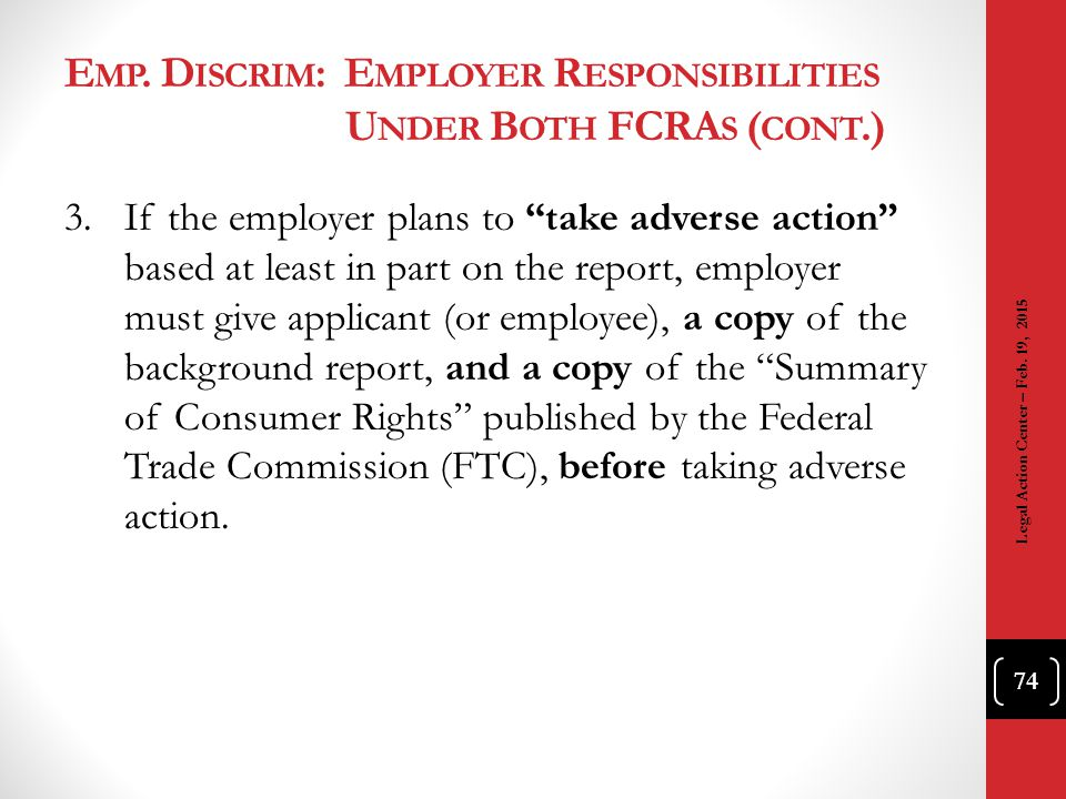 Emp. Discrim: Employer Responsibilities Under Both FCRAs (cont.)