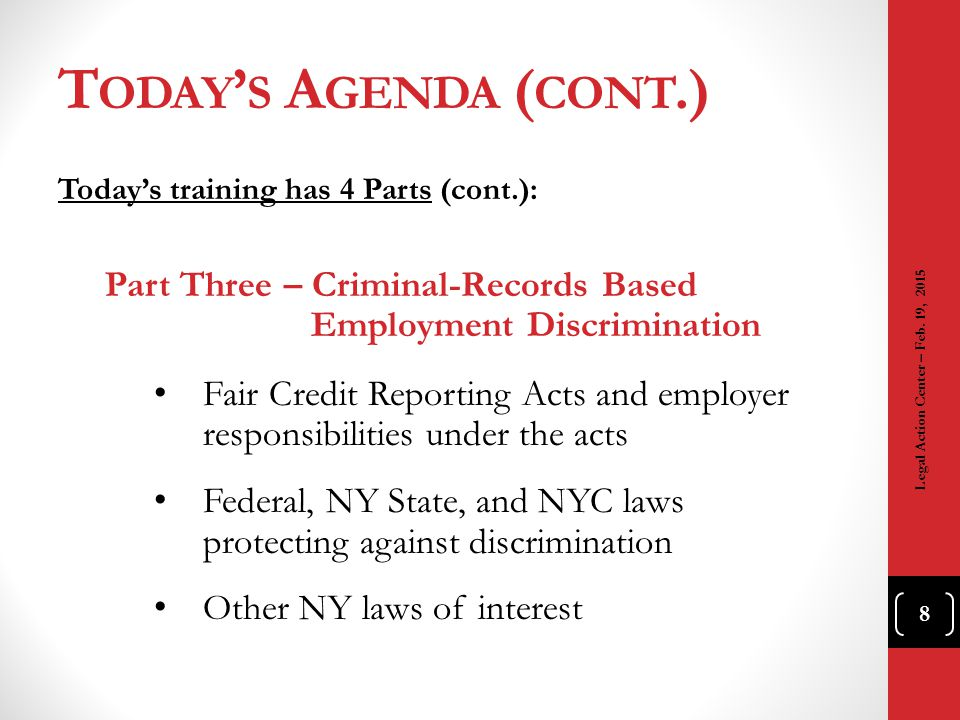 Today's Agenda (cont.) Today's training has 4 Parts (cont.): Part Three – Criminal-Records Based Employment Discrimination.