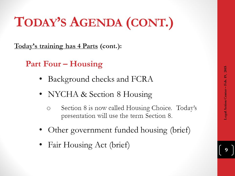 Today's Agenda (cont.) Part Four – Housing Background checks and FCRA