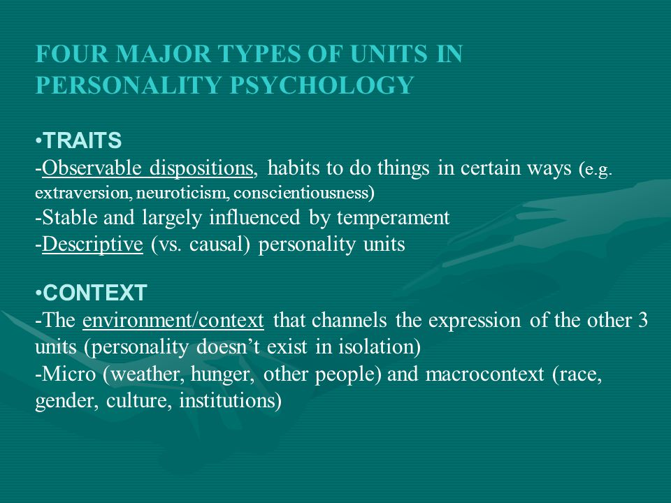 FOUR MAJOR TYPES OF UNITS IN PERSONALITY PSYCHOLOGY