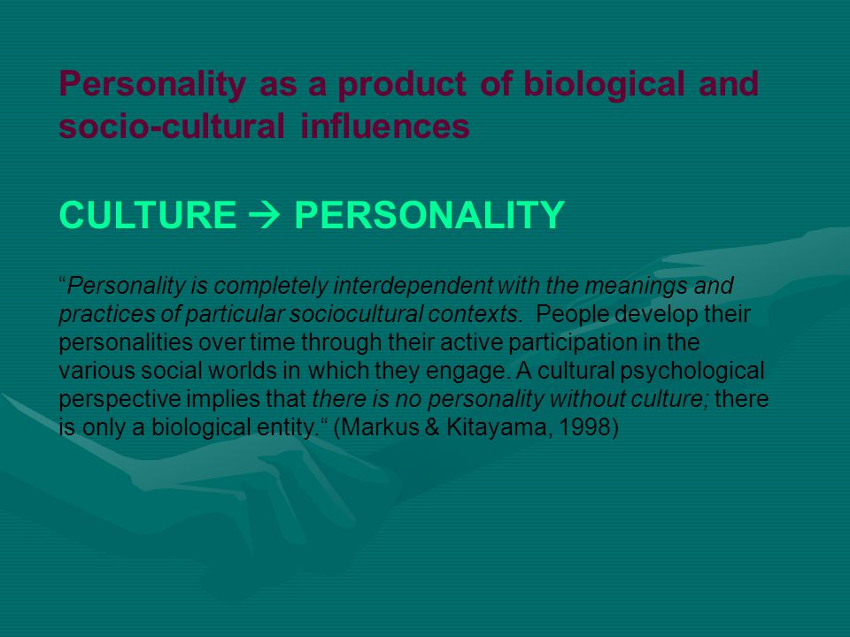 Personality as a product of biological and socio-cultural influences