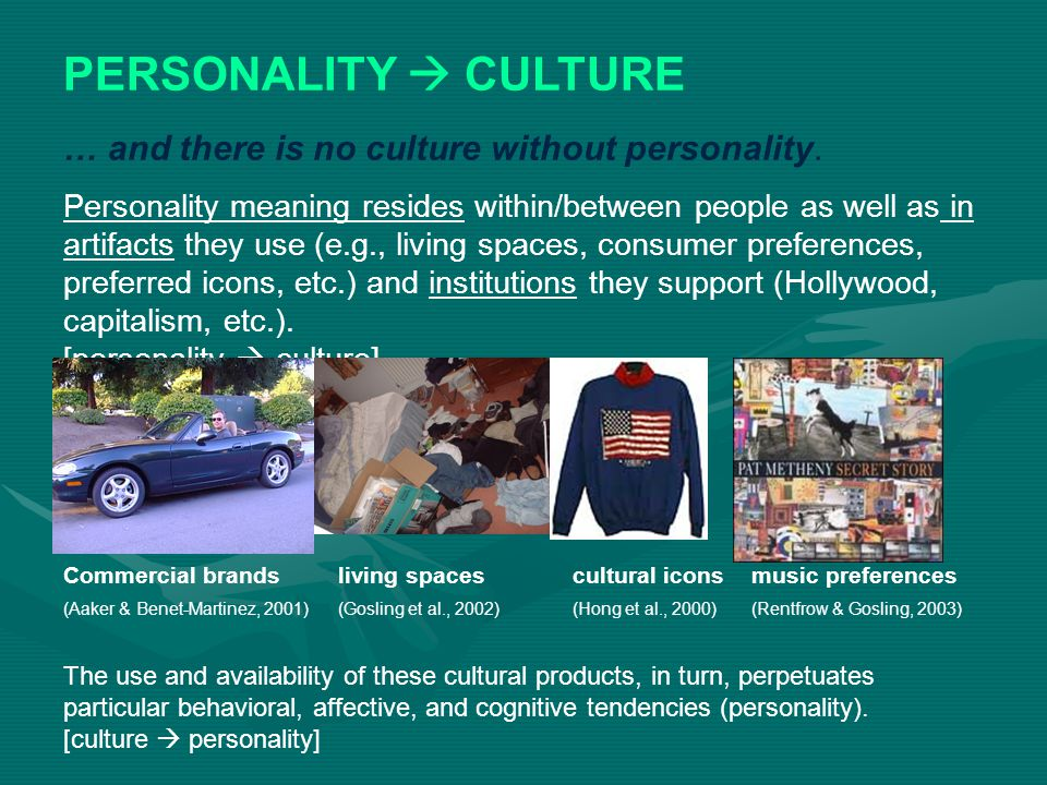 PERSONALITY  CULTURE … and there is no culture without personality.