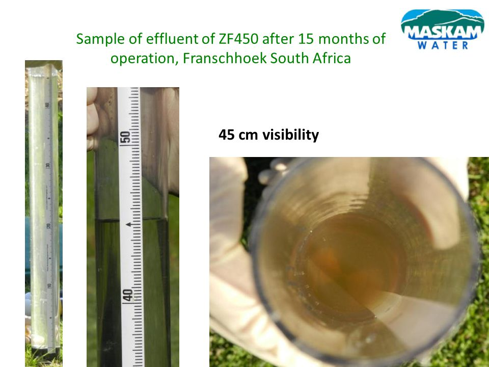Sample of effluent of ZF450 after 15 months of operation, Franschhoek South Africa