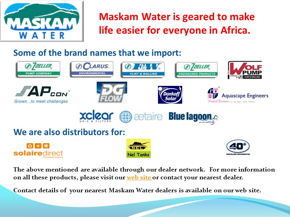 Maskam Water is geared to make life easier for everyone in Africa.