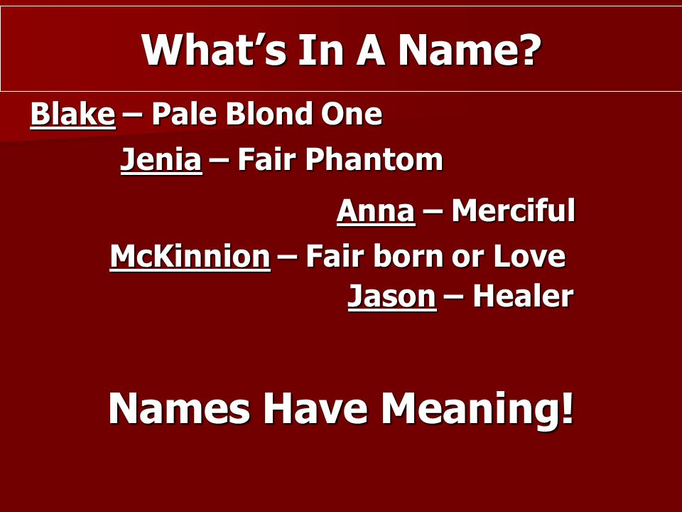 What's In A Name Names Have Meaning!