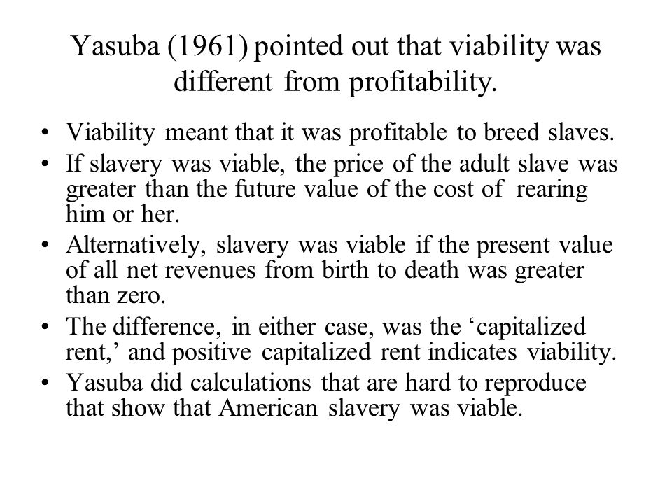 Yasuba (1961) pointed out that viability was different from profitability.