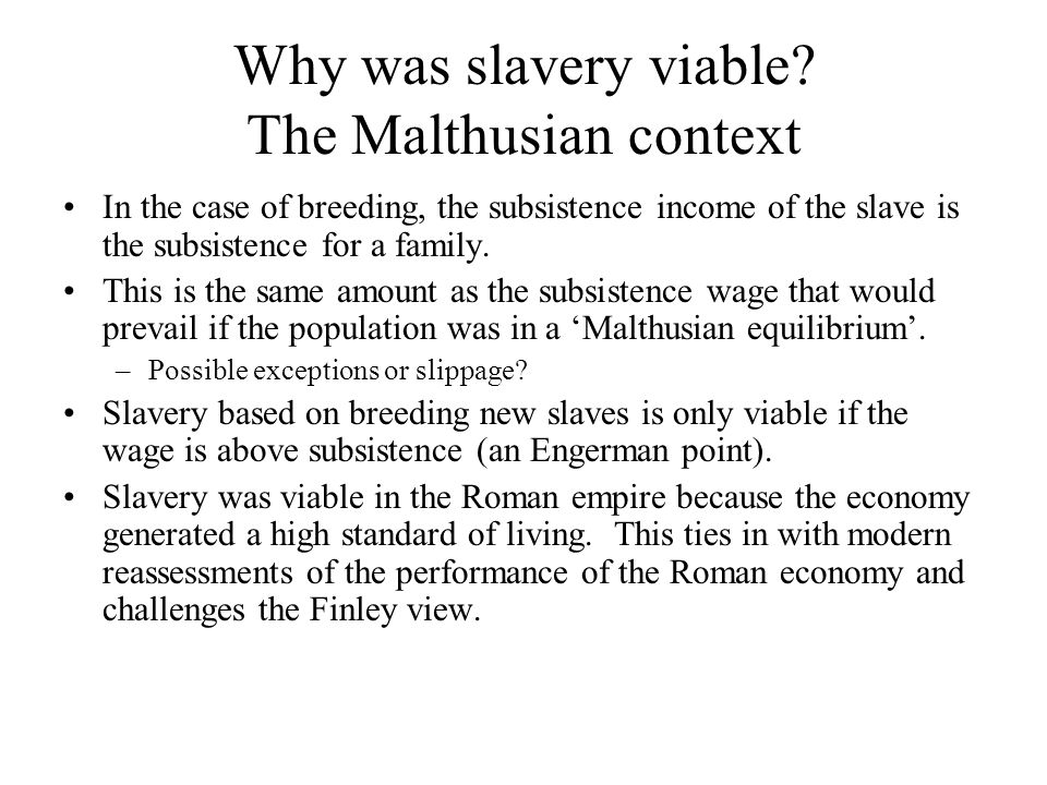 Why was slavery viable The Malthusian context