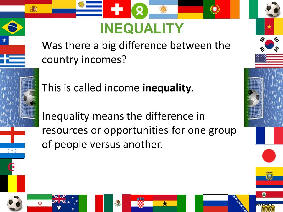 INEQUALITY Was there a big difference between the country incomes
