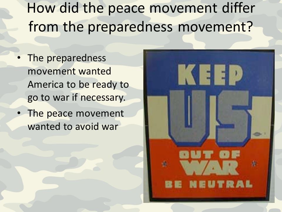 How did the peace movement differ from the preparedness movement